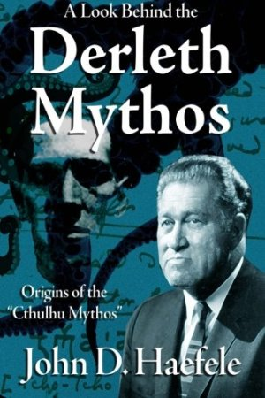 Derleth Mythos by John D. Haefele