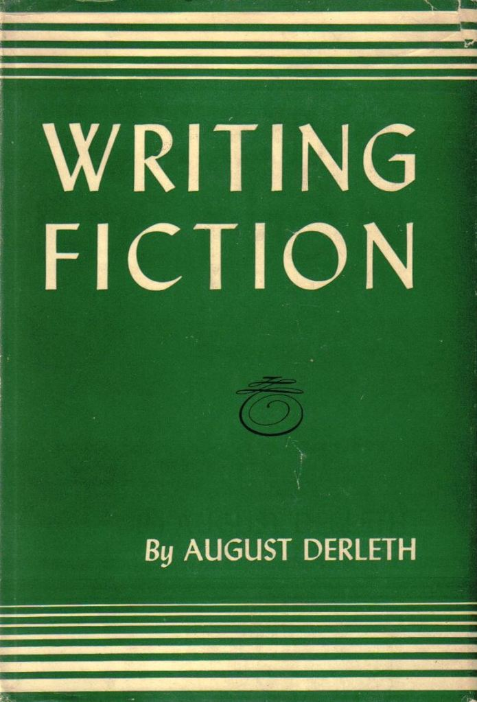 """Cover of """"Writing Fiction"""" by August Derleth"""