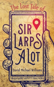 Front cover of The Lost Tale of Sir Larpsalot